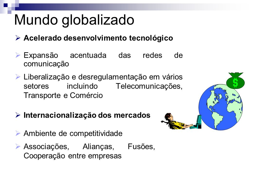 Acelerado desenvolvimento tecnológico Expansão acentuada das redes de comunicação Liberalização e desregulamentação em vários setores incluindo Teleco