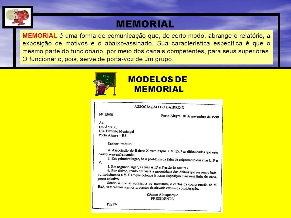 MEMORIAL MEMORIAL é uma forma de comunicação que, de certo modo, abrange o relatório, a exposição de motivos e o abaixo-assinado. Sua característica e
