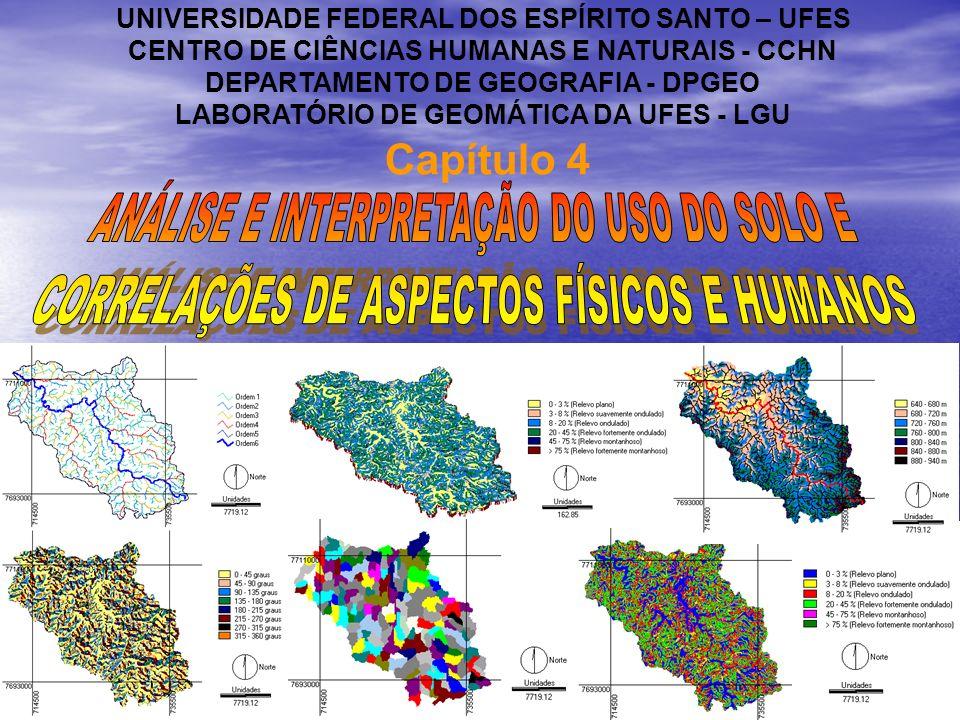 Capítulo 4 UNIVERSIDADE FEDERAL DOS ESPÍRITO SANTO – UFES CENTRO DE CIÊNCIAS HUMANAS E NATURAIS - CCHN DEPARTAMENTO DE GEOGRAFIA - DPGEO LABORATÓRIO D