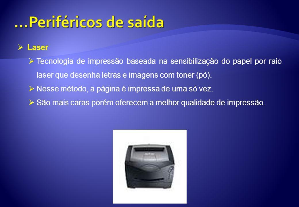 Laser Tecnologia de impressão baseada na sensibilização do papel por raio laser que desenha letras e imagens com toner (pó). Nesse método, a página é