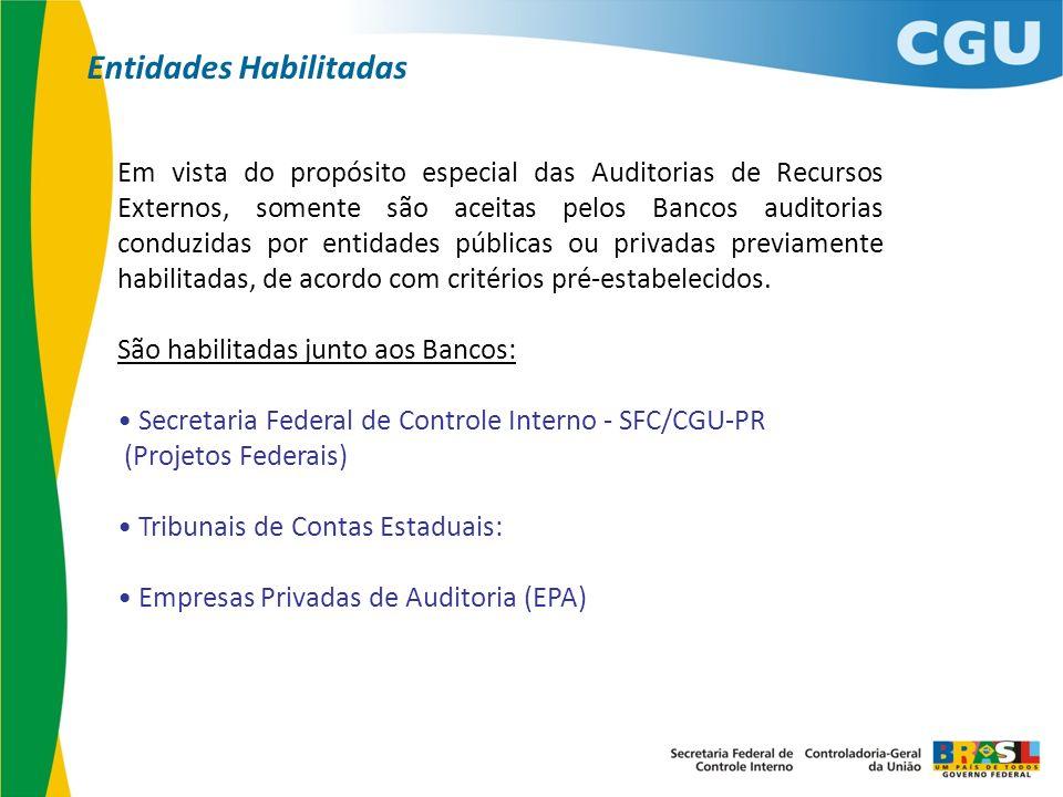 Em vista do propósito especial das Auditorias de Recursos Externos, somente são aceitas pelos Bancos auditorias conduzidas por entidades públicas ou p