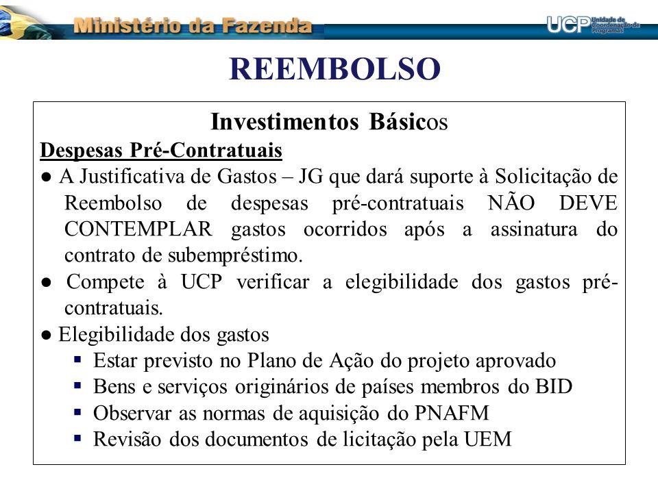 REEMBOLSO Investimentos Básicos Despesas Pré-Contratuais A Justificativa de Gastos – JG que dará suporte à Solicitação de Reembolso de despesas pré-co