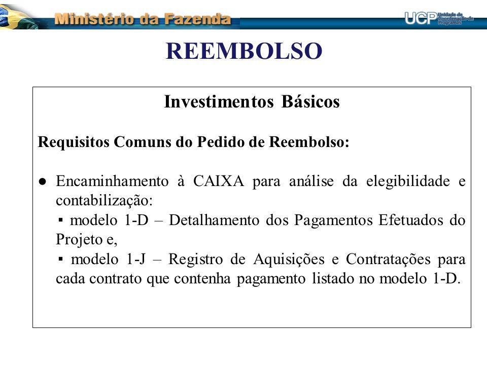 REEMBOLSO Investimentos Básicos Requisitos Comuns do Pedido de Reembolso: Encaminhamento à CAIXA para análise da elegibilidade e contabilização: model