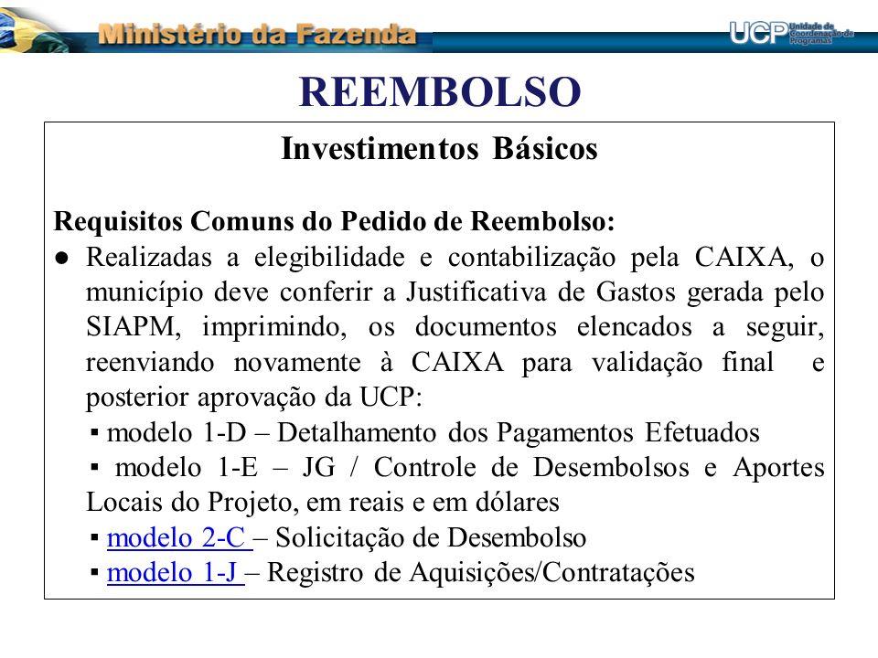 REEMBOLSO Investimentos Básicos Requisitos Comuns do Pedido de Reembolso: Realizadas a elegibilidade e contabilização pela CAIXA, o município deve con