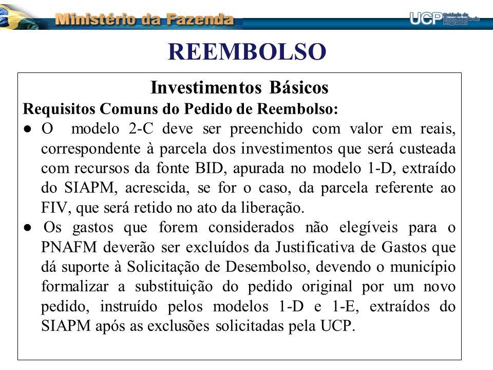 REEMBOLSO Investimentos Básicos Requisitos Comuns do Pedido de Reembolso: O modelo 2-C deve ser preenchido com valor em reais, correspondente à parcel