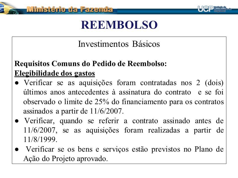 REEMBOLSO Investimentos Básicos Requisitos Comuns do Pedido de Reembolso: Elegibilidade dos gastos Verificar se as aquisições foram contratadas nos 2