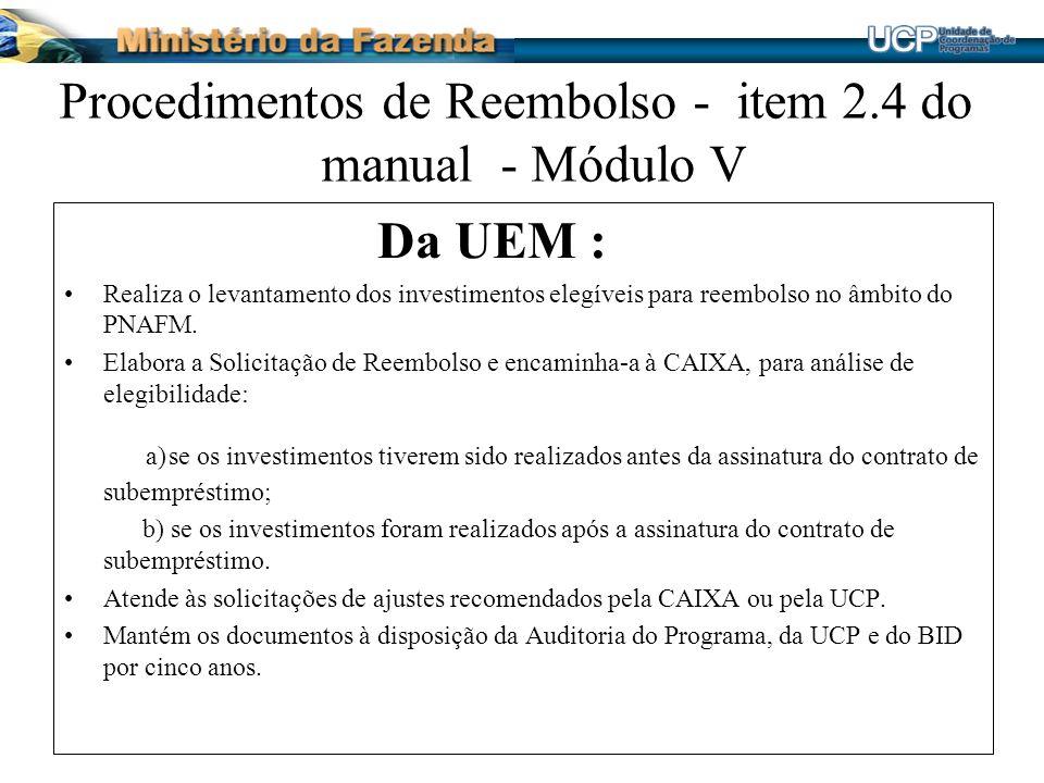 Procedimentos de Reembolso - item 2.4 do manual - Módulo V Da UEM : Realiza o levantamento dos investimentos elegíveis para reembolso no âmbito do PNA