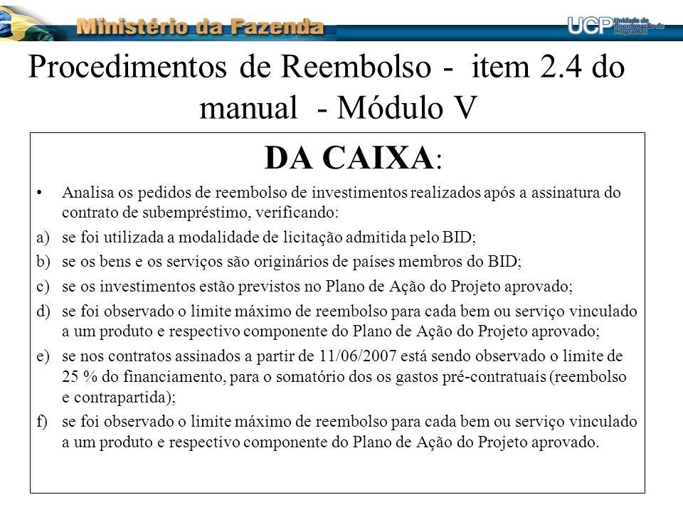 Procedimentos de Reembolso - item 2.4 do manual - Módulo V DA CAIXA : Analisa os pedidos de reembolso de investimentos realizados após a assinatura do