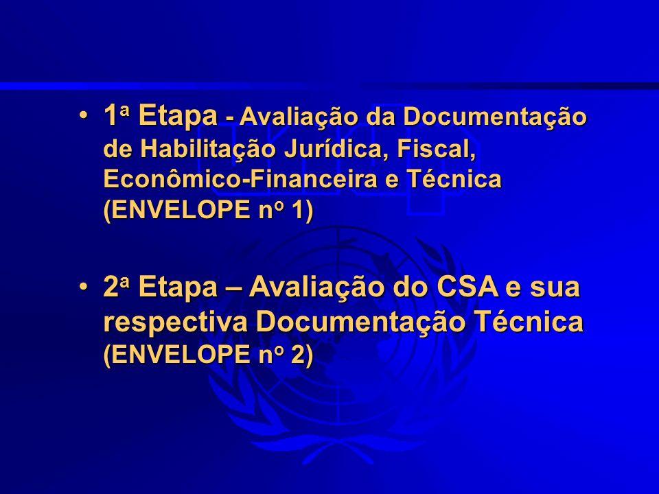 1 a Etapa - Avaliação da Documentação de Habilitação Jurídica, Fiscal, Econômico-Financeira e Técnica (ENVELOPE n o 1)1 a Etapa - Avaliação da Documen