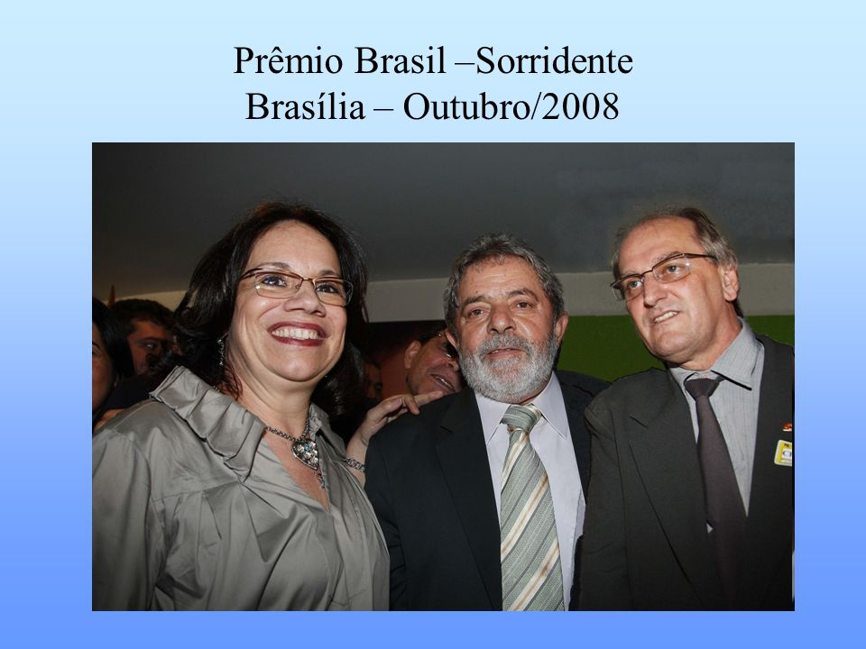 Prêmio Brasil –Sorridente Brasília – Outubro/2008