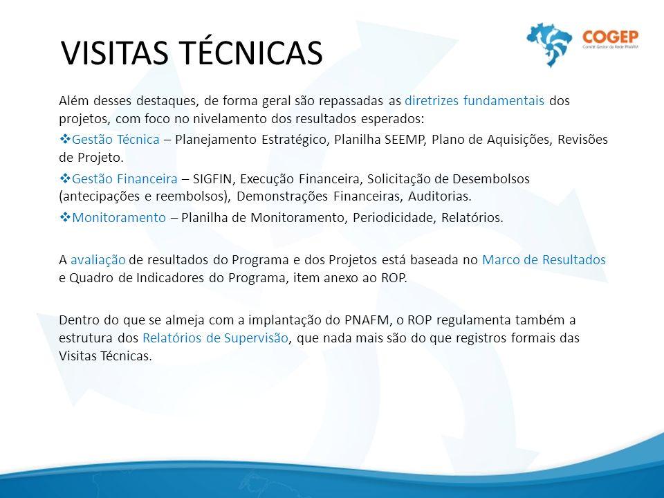 VISITAS TÉCNICAS Além desses destaques, de forma geral são repassadas as diretrizes fundamentais dos projetos, com foco no nivelamento dos resultados