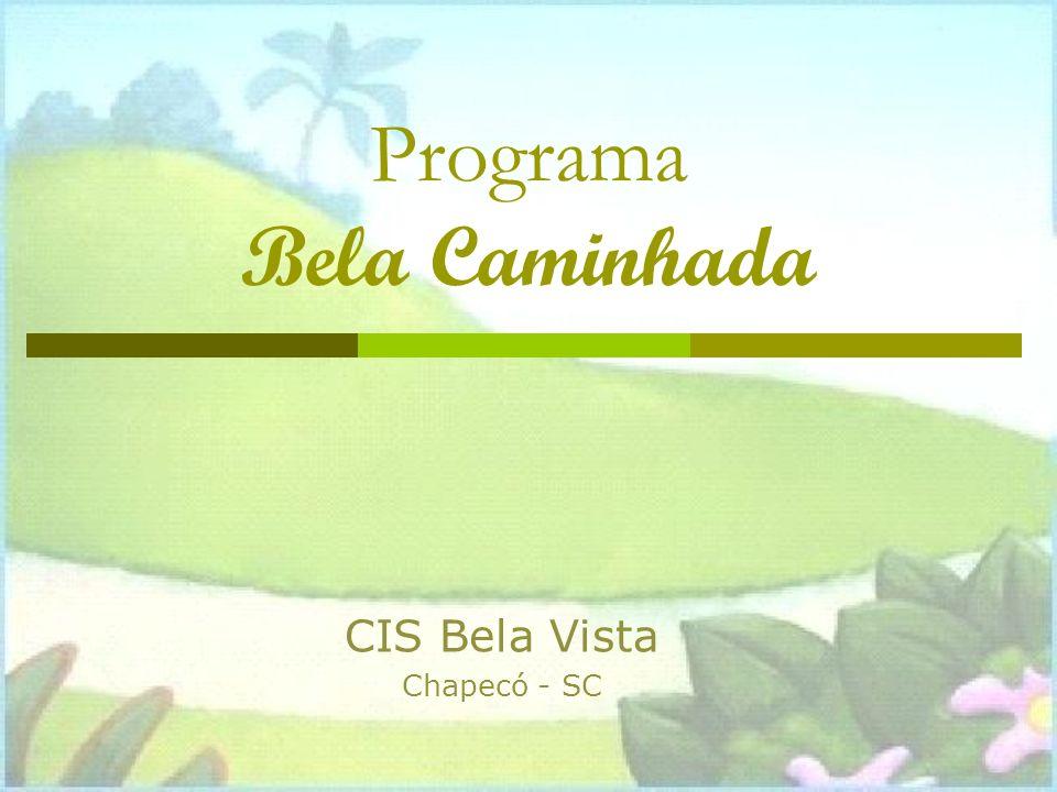 Programa Bela Caminhada CIS Bela Vista Chapecó - SC