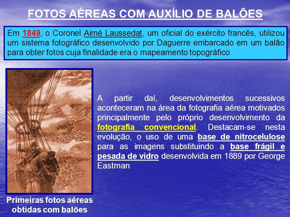 FOTOS AÉREAS COM AUXÍLIO DE BALÕES Em 1849, o Coronel Aimé Laussedat, um oficial do exército francês, utilizou um sistema fotográfico desenvolvido por