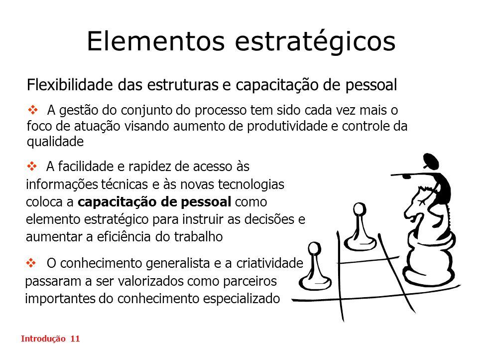 Elementos estratégicos O conhecimento generalista e a criatividade passaram a ser valorizados como parceiros importantes do conhecimento especializado