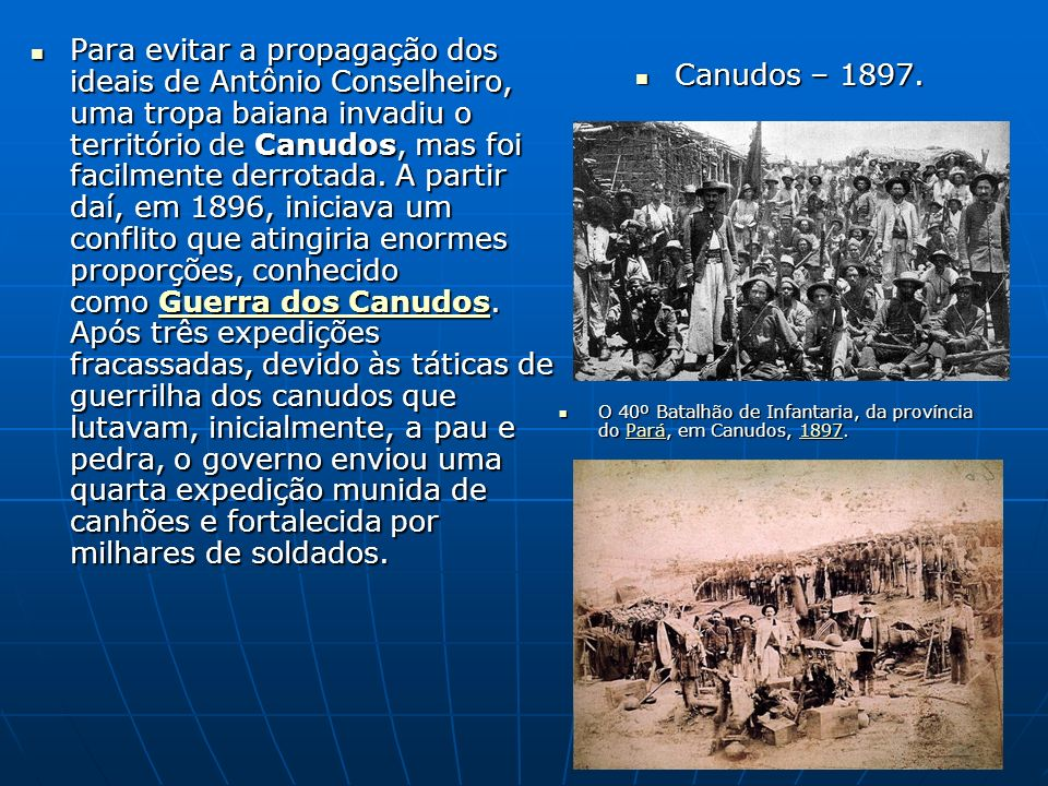 Para evitar a propagação dos ideais de Antônio Conselheiro, uma tropa baiana invadiu o território de Canudos, mas foi facilmente derrotada. A partir d