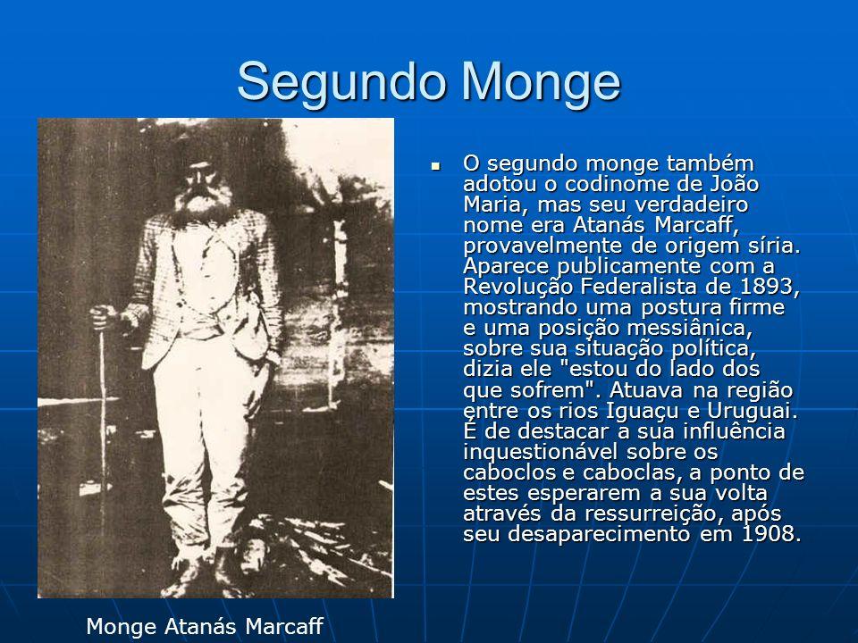 Segundo Monge O segundo monge também adotou o codinome de João Maria, mas seu verdadeiro nome era Atanás Marcaff, provavelmente de origem síria. Apare