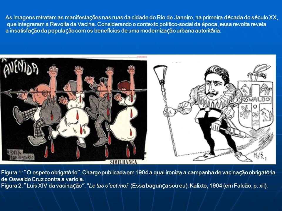 Figura 1: O espeto obrigat ó rio. Charge publicada em 1904 a qual ironiza a campanha de vacina ç ão obrigat ó ria de Oswaldo Cruz contra a var í ola.