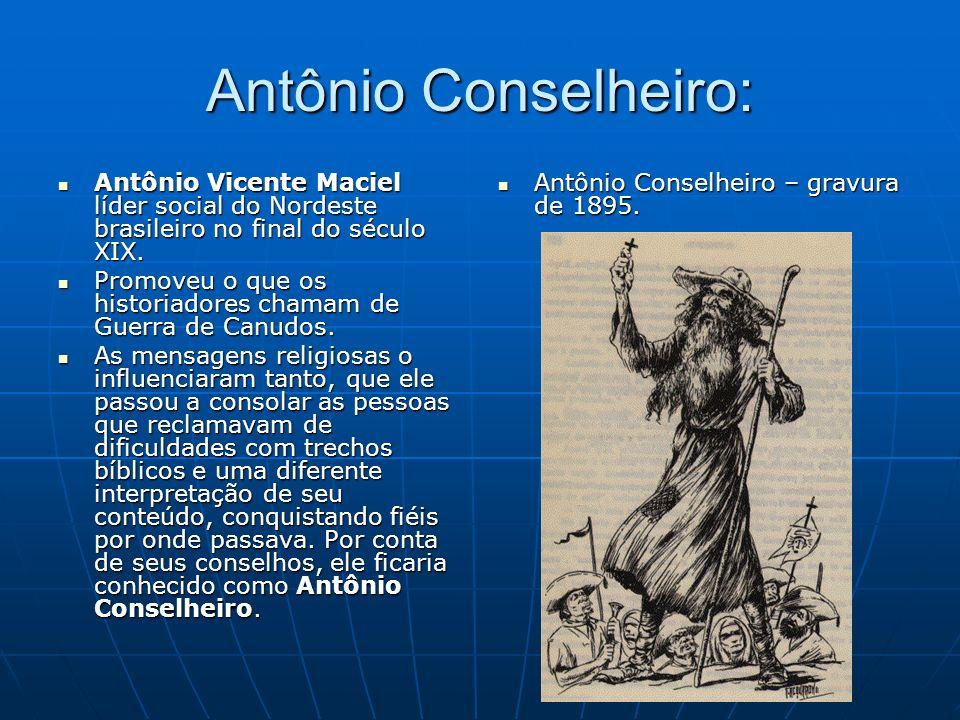 Antônio Conselheiro: Antônio Vicente Maciel líder social do Nordeste brasileiro no final do século XIX. Antônio Vicente Maciel líder social do Nordest