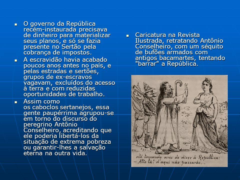 O governo da República recém-instaurada precisava de dinheiro para materializar seus planos, e só se fazia presente no Sertão pela cobrança de imposto