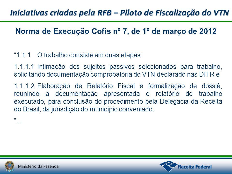 Ministério da Fazenda Norma de Execução Cofis nº 7, de 1º de março de 2012 1.1.1O trabalho consiste em duas etapas: 1.1.1.1Intimação dos sujeitos pass