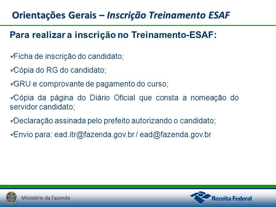 Ministério da Fazenda Orientações Gerais – Inscrição Treinamento ESAF Para realizar a inscrição no Treinamento-ESAF: Ficha de inscrição do candidato;