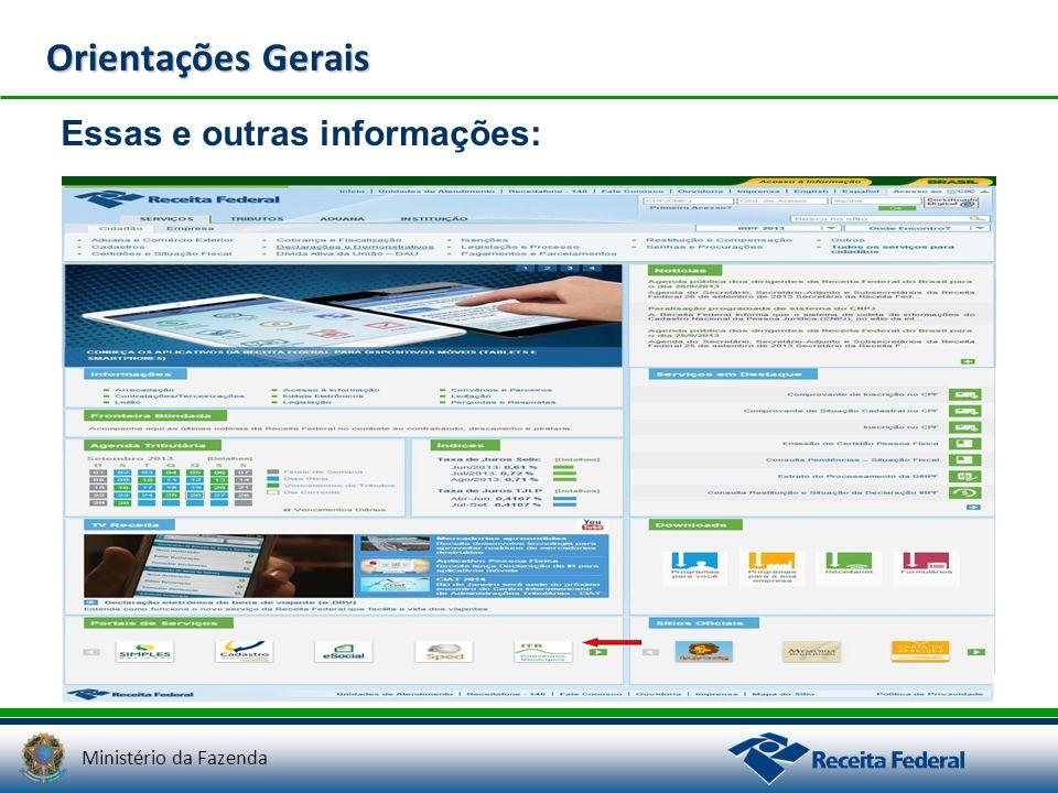 Ministério da Fazenda Orientações Gerais Essas e outras informações: