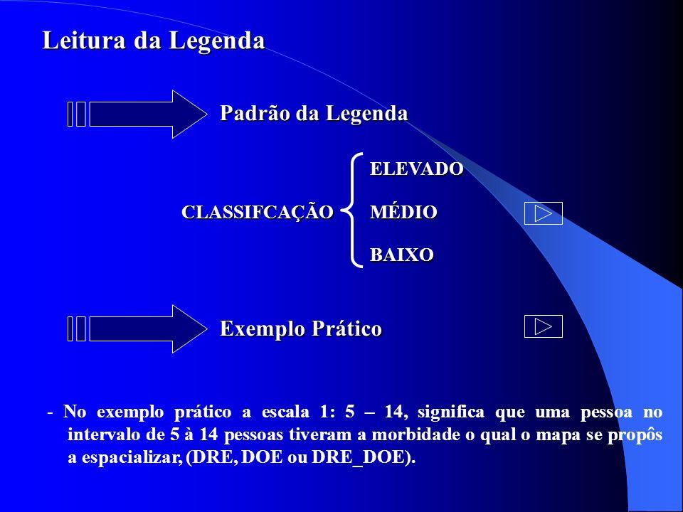 Leitura da Legenda Padrão da Legenda Exemplo Prático - No exemplo prático a escala 1: 5 – 14, significa que uma pessoa no intervalo de 5 à 14 pessoas