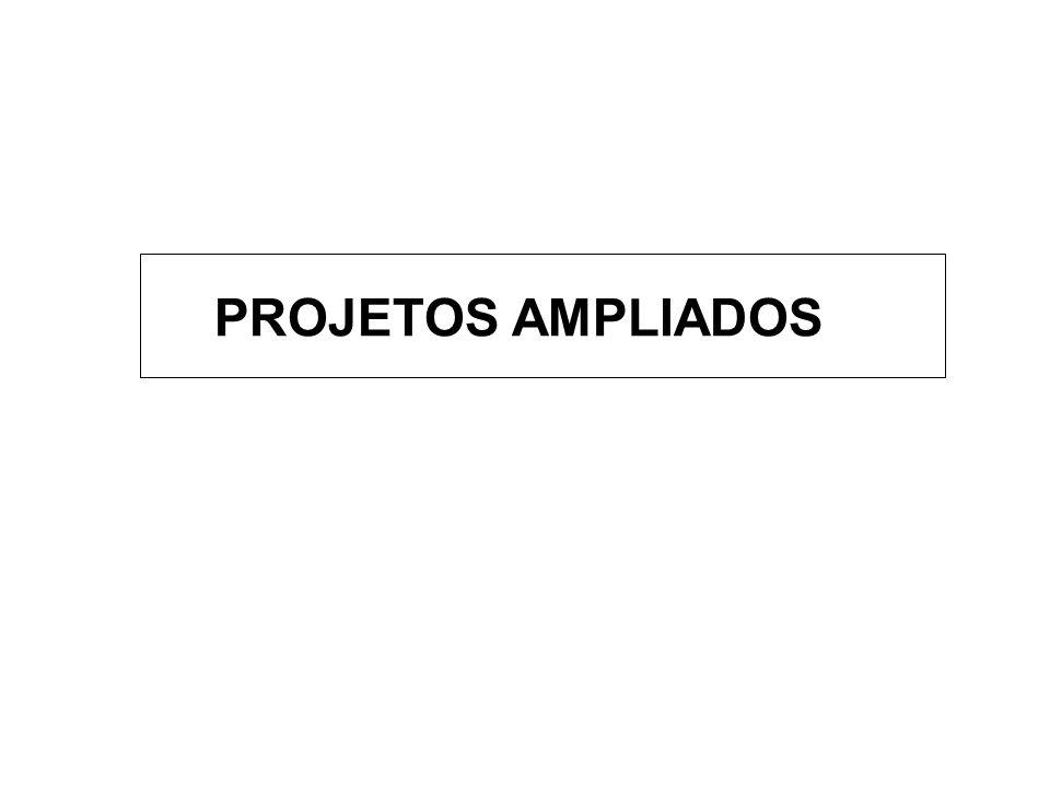 PROJETOS AMPLIADOS