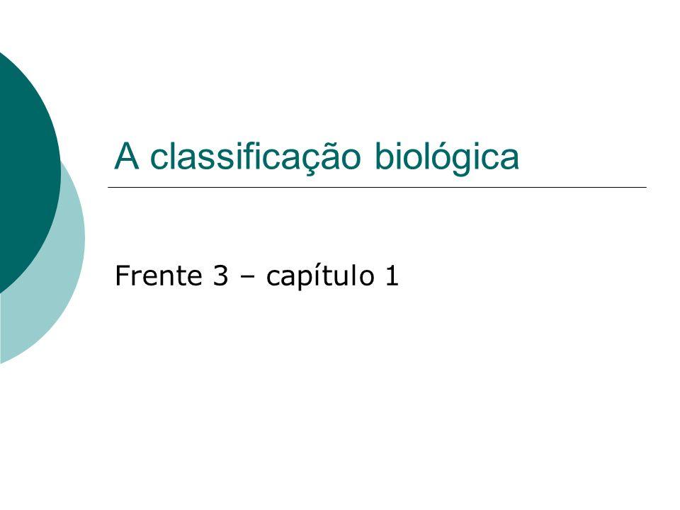A classificação biológica Frente 3 – capítulo 1