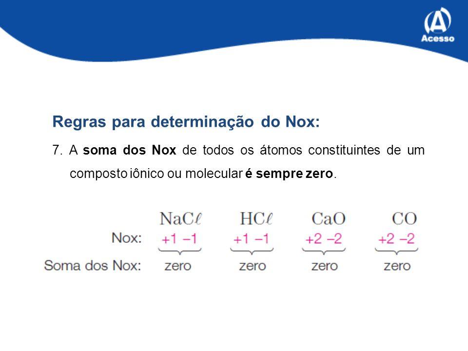 Regras para determinação do Nox: 7.