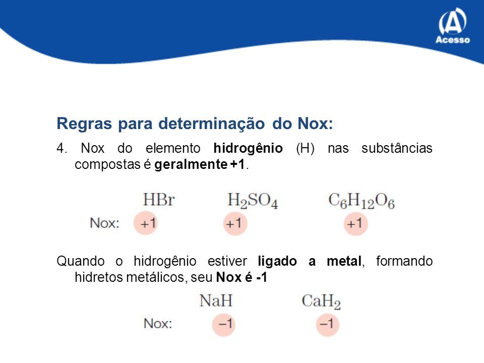 Regras para determinação do Nox: 4.