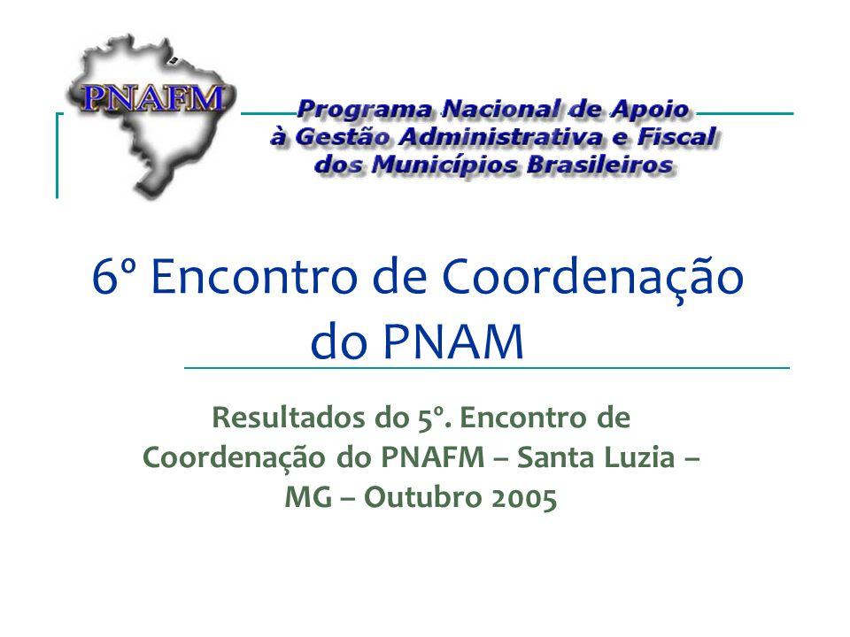 6º Encontro de Coordenação do PNAM Resultados do 5º.
