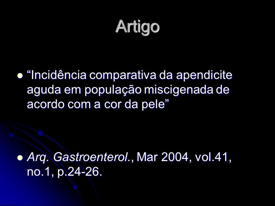 Artigo Incidência comparativa da apendicite aguda em população miscigenada de acordo com a cor da pele Incidência comparativa da apendicite aguda em p