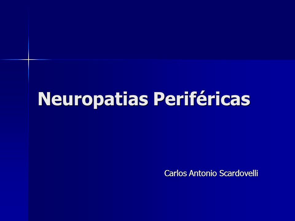 Neuropatias Periféricas Exames laboratoriais: Exames laboratoriais:HemogramaGlicemia Uréia- creatinina Hormônios tireoidianos Fatores reumatoides Fatores anti nucleo Dosagem de vit B12 Sorologia para hepatite e HIV.