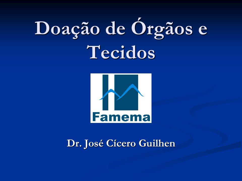 Doação de Órgãos e Tecidos Dr. José Cícero Guilhen