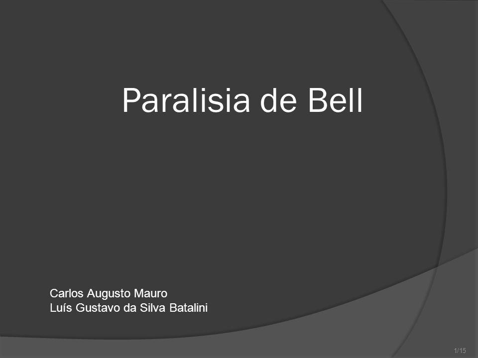 1/15 Paralisia de Bell Carlos Augusto Mauro Luís Gustavo da Silva Batalini