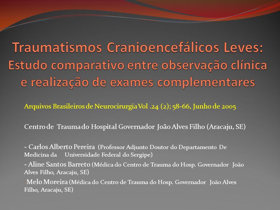 Arquivos Brasileiros de Neurocirurgia Vol.24 (2); 58-66, Junho de 2005 Centro de Trauma do Hospital Governador João Alves Filho (Aracaju, SE) - Carlos
