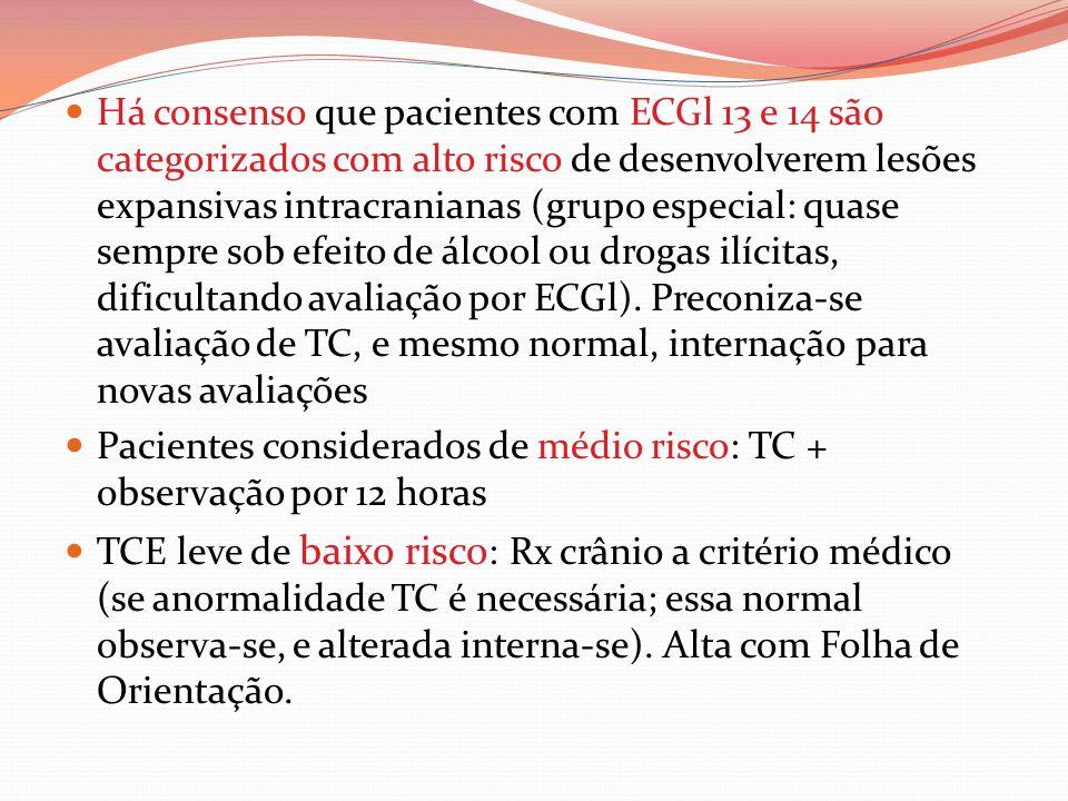 Há consenso que pacientes com ECGl 13 e 14 são categorizados com alto risco de desenvolverem lesões expansivas intracranianas (grupo especial: quase s