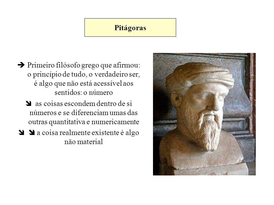 Primeiro filósofo grego que afirmou: o princípio de tudo, o verdadeiro ser, é algo que não está acessível aos sentidos: o número as coisas escondem de