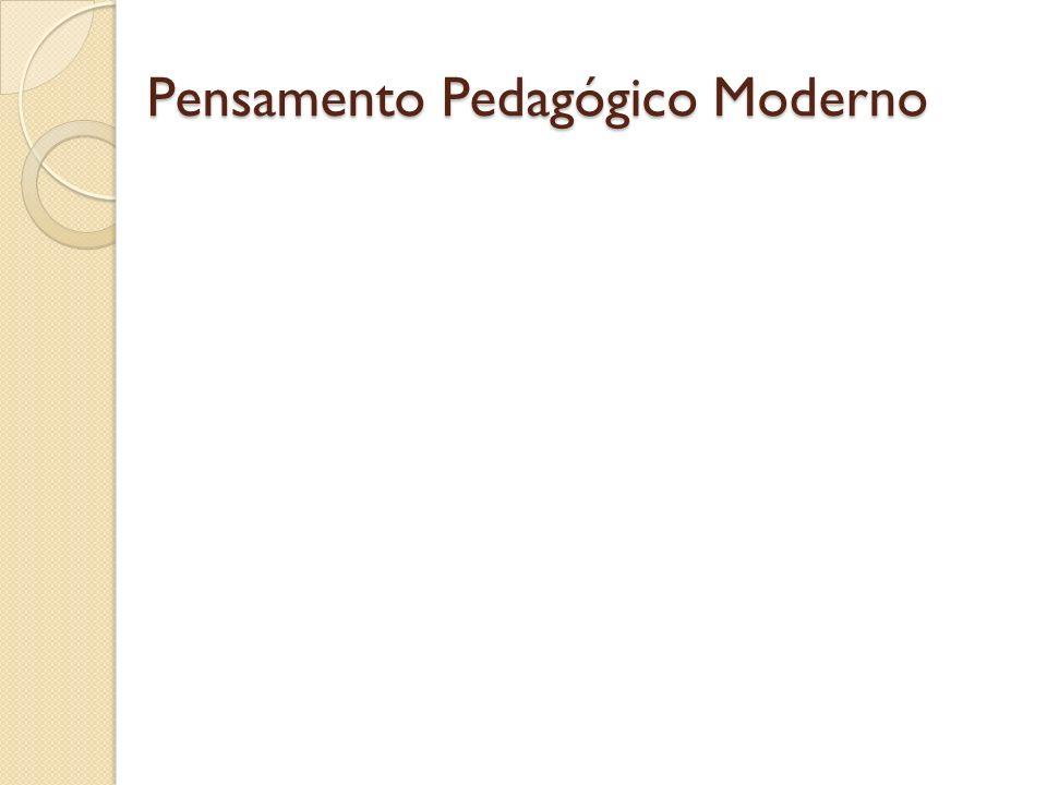 Pensamento Pedagógico Moderno