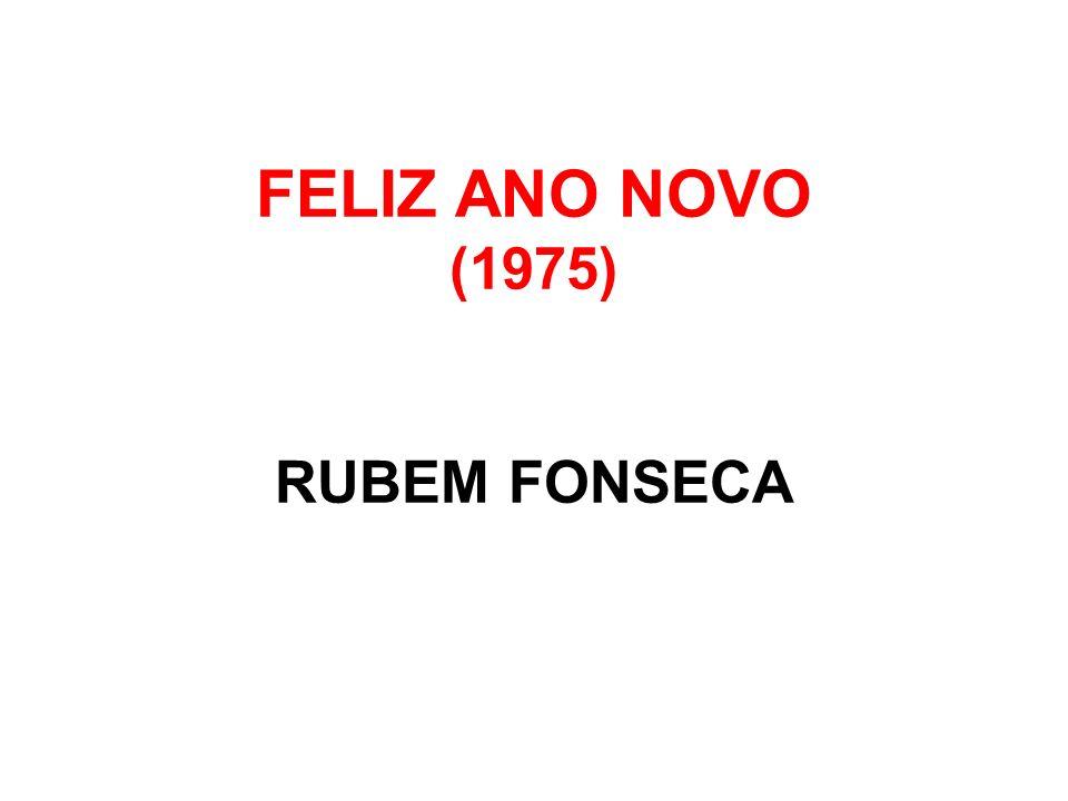 FELIZ ANO NOVO (1975) RUBEM FONSECA