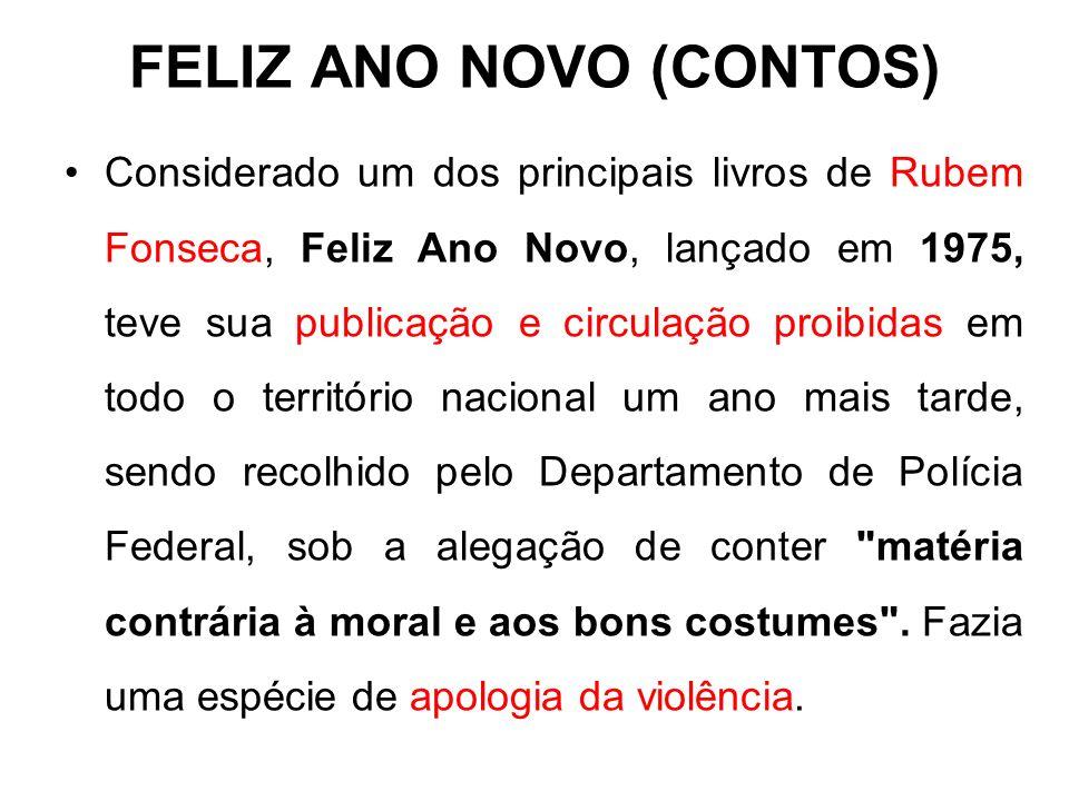 FELIZ ANO NOVO (CONTOS) Considerado um dos principais livros de Rubem Fonseca, Feliz Ano Novo, lançado em 1975, teve sua publicação e circulação proib