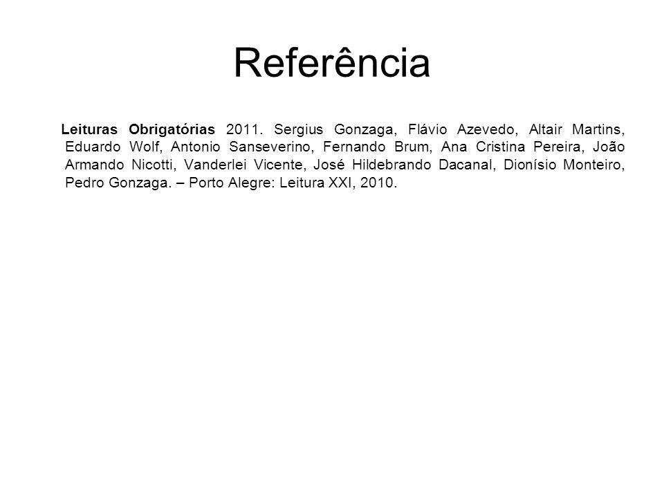 Referência Leituras Obrigatórias 2011. Sergius Gonzaga, Flávio Azevedo, Altair Martins, Eduardo Wolf, Antonio Sanseverino, Fernando Brum, Ana Cristina