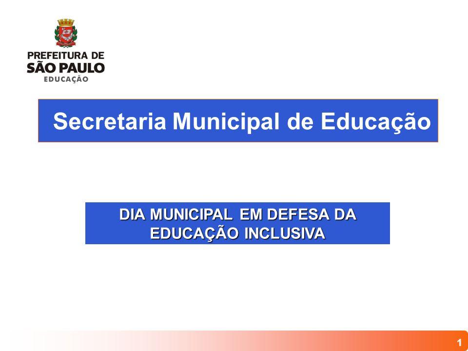 1 Secretaria Municipal de Educação DIA MUNICIPAL EM DEFESA DA EDUCAÇÃO INCLUSIVA