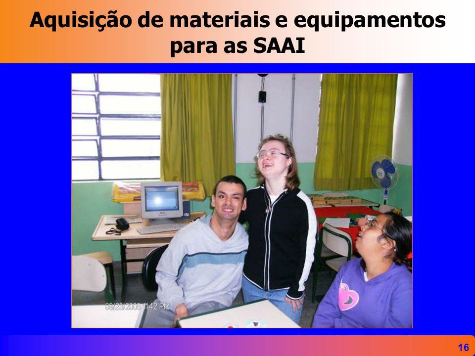 16 Aquisição de materiais e equipamentos para as SAAI