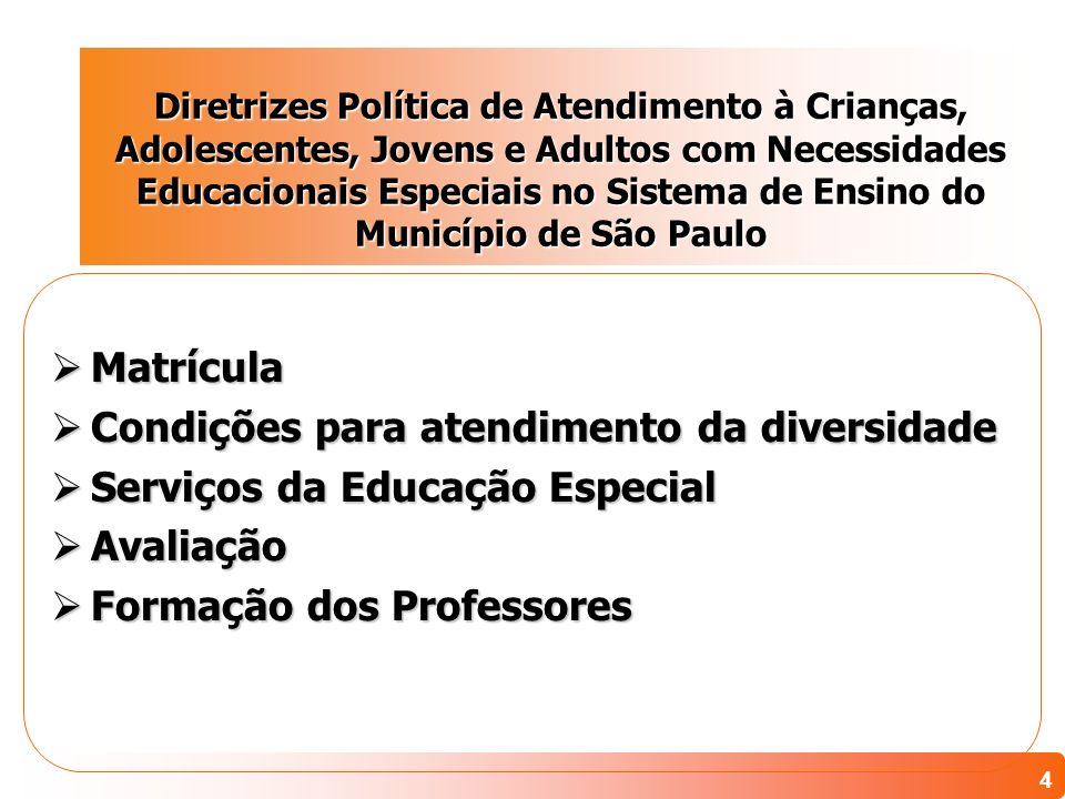 4 Diretrizes Política de Atendimento à Crianças, Adolescentes, Jovens e Adultos com Necessidades Educacionais Especiais no Sistema de Ensino do Municí