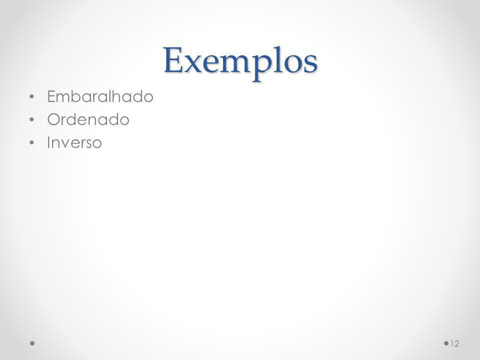 Exemplos Embaralhado Ordenado Inverso 12