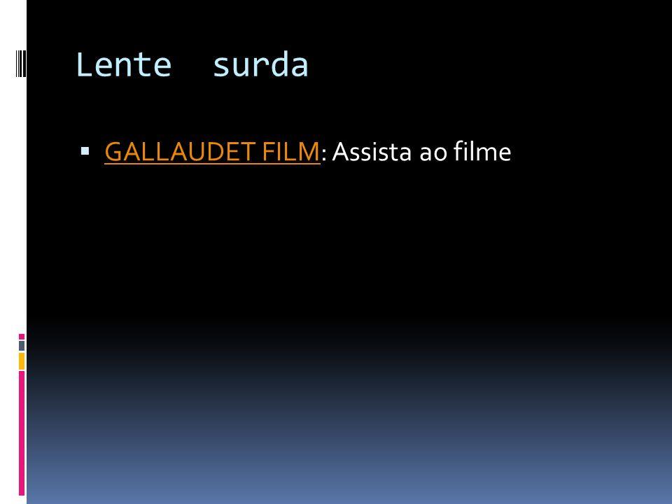 Lente surda GALLAUDET FILM: Assista ao filme GALLAUDET FILM