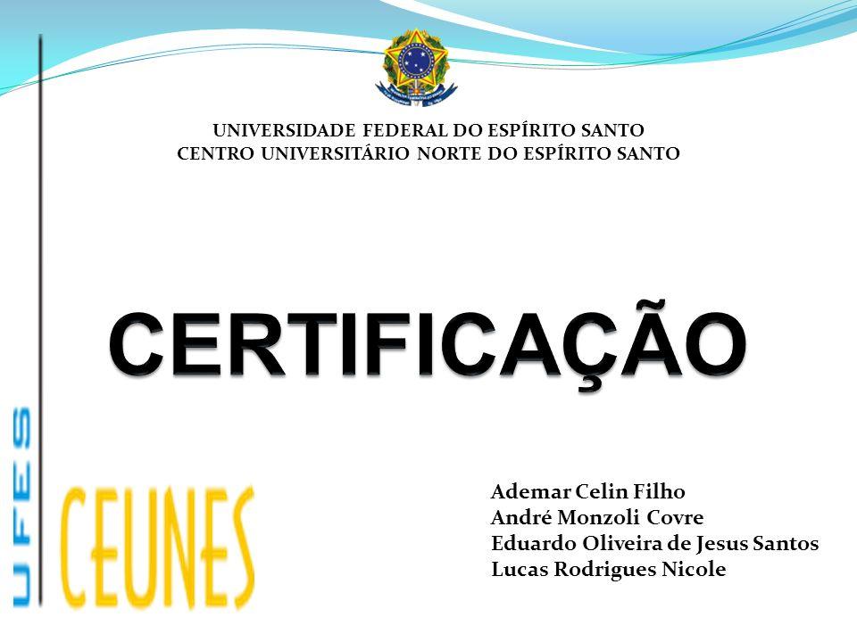 Em sua fase inicial, as certificações eram conduzidas pelo Inmetro.