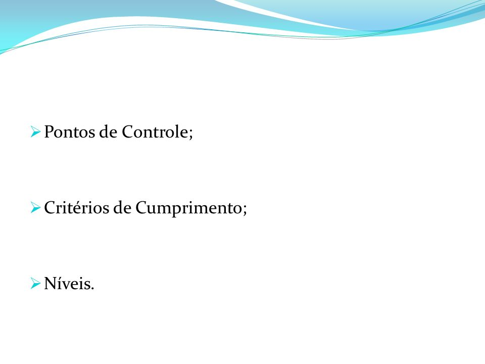 Pontos de Controle; Critérios de Cumprimento; Níveis.
